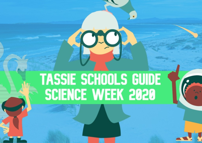 TAS: The Big Schools Guide to Science Week in Tasmania